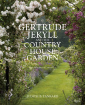 Gertrude Jekyll and the Country House Garden Written by Judith B. Tankard