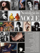 Nostalgia in Vogue Written by Eve MacSweeney, Foreword by Anna Wintour, Contribution by Joan Didion, Margaret Atwood and Patti Smith