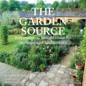 The Garden Source Written by Andrea Jones, Foreword by James van Sweden