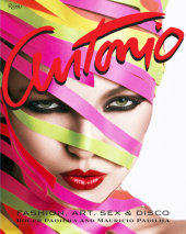 Antonio Lopez Written by Roger Padilha and Mauricio Padilha, Contribution by Bill Cunningham, Epilogue by Anna Sui, Introduction by Andre Leon Talley
