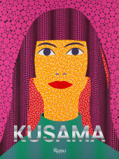 Kusama Edited by Louise Neri and Takaya Goto, Contribution by RoseLee Goldberg,  Chris Kraus and Laura hoptman