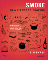 Smoke Written by Tim Byres, Foreword by Josh Ozersky