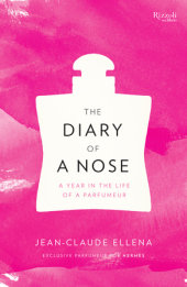 The Diary of a Nose Written by Jean-Claude Ellena
