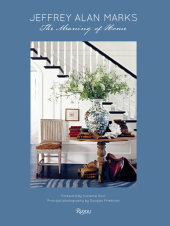 Jeffrey Alan Marks Written by Jeffrey Alan Marks, Foreword by Suzanne Goin, Photographed by Douglas Friedman