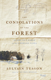 The Consolations of the Forest Written by Sylvain Tesson, Translated by Linda Coverdale