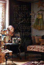 The Inspired Home Written by Kim Ficaro and Todd Nickey, Photographed by Ditte Isager, Text by Mayer Rus and Sarah Sophie Flicker