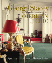 George Stacey and the Creation of American Chic Written by Maureen Footer, Foreword by Mario Buatta