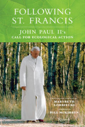 Following St. Francis Written by Marybeth Lorbiecki, Foreword by Bill McKibben