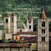 One Hundred & One Beautiful Small Towns in Italy Written by Paolo Lazzarin