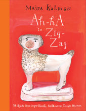 Ah-Ha to Zig-Zag Written by Maira Kalman