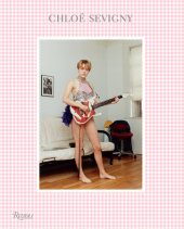 Chloë Sevigny Written by Chloë Sevigny, Foreword by Kim Gordon, Afterword by Natasha Lyonne