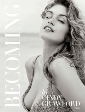 Becoming By Cindy Crawford Written by Cindy Crawford and Katherine O'Leary