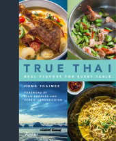 True Thai Written by Hong Thaimee, Foreword by Jean-Georges Vongerichten and Cedric Vongerichten