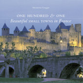 One Hundred & One Beautiful Small Towns in France Written by Simonetta Greggio