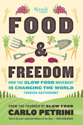 Food & Freedom Written by Carlo Petrini