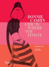 Bonnie Cashin Written by Stephanie Lake, Foreword by Jonathan Adler