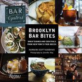 Brooklyn Bar Bites Written by Barbara Scott-Goodman, Photographed by Jennifer May
