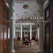 Robert Adam Written by Jeremy Musson, Foreword by Sir Simon Jenkins, Photographed by Paul Barker