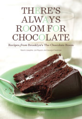 There's Always Room for Chocolate Written by Naomi Josepher, Jon Payson and Georgia Freedman