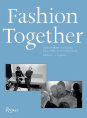 Fashion Together Edited by Lou Stoppard, Foreword by Andrew Bolton