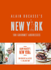 Alain Ducasse's New York Written by Alain Ducasse