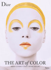 Dior: The Art of Color Edited by Marc Ascoli and Jerry Stafford, Photographed by Richard Burbridge