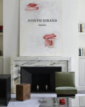 Joseph Dirand Written by Joseph Dirand, Photographed by Adrien Dirand, Text by Yann Sillec and Sarah Medford