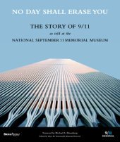 No Day Shall Erase You Written by Alice M. Greenwald, Foreword by Michael R. Bloomberg