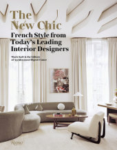 The New Chic Written by Marie Kalt and Editors of Architectural Digest France