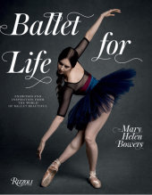 Ballet for Life Written by Mary Helen Bowers, Foreword by Lily Aldridge, Photographed by Inez van Lamsweerde and Vinoodh Matadin