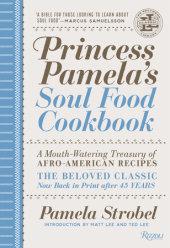 Princess Pamela's Soul Food Cookbook Written by Pamela Strobel, Introduction by Matt Lee and Ted Lee