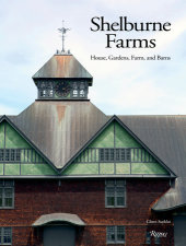 Shelburne Farms Written by Glenn Suokko, Foreword by Alec Webb, Afterword by Megan Camp