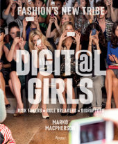 Digital Girls Written by Marko MacPherson, Edited by Nicole Phelps, Designed by Shawn Dahl, Text by Steff Yotka and Emily Siegel