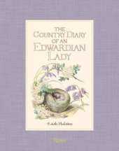 The Country Diary of an Edwardian Lady Written by Edith Holden