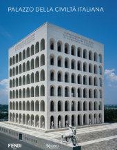 Palazzo della Civilta Italiana Edited by Mario Piazza, Text by Franco La Cecla