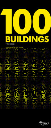 100 Buildings Written by Thom Mayne and Eui-Sung Yi, Text by Val Warke