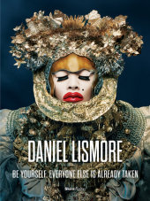 Daniel Lismore Foreword by Paula Wallace, Contribution by Hilary Alexander,  Rafael Gomez and Boy George, Photographed by Colin Douglas Gray