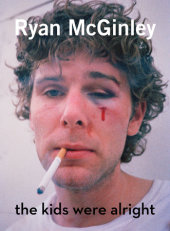 Ryan McGinley Written by Nora Burnett Abrams, Contribution by Ryan McGinley, Tim Barber, Aaron Bondaroff and Dan Colen