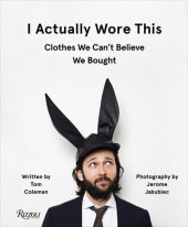 I Actually Wore This Written by Tom Coleman and Jerome Jakubiec