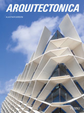 Arquitectonica Written by Alastair Gordon