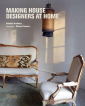 Making House Written by Dominic Bradbury, Photographed by Richard Powers