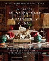 The Interiors and Architecture of Renzo Mongiardino Written by Martina Mondadori Sartogo and Editors of Cabana Magazine, Photographed by Guido Taroni