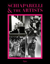 Schiaparelli and the Artists Written by Andre Leon Talley, Suzy Menkes and Christian Lacroix