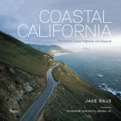Coastal California Written by Jake Rajs, Foreword by Governor Edmund G. Brown Jr.