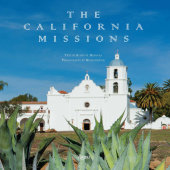 The California Missions Written by Ruben G. Mendoza, Photographed by Melba Levick