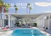 Palm Springs Written by Tim Street-Porter, Foreword by Trina Turk