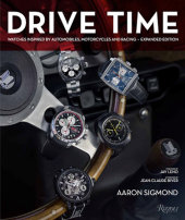 Drive Time: Expanded Edition Written by Aaron Sigmond, Foreword by Jay Leno, Afterword by Jean-Claude Biver, Contribution by Elvis Mitchell and Ariel Adams