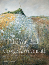 The Way Back Written by Annette Blaugrund and Joseph J. Rishel, Foreword by Thomas Padon, Contribution by Brandywine River Museum of Art