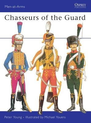 Chasseurs of the Guard by Peter Young