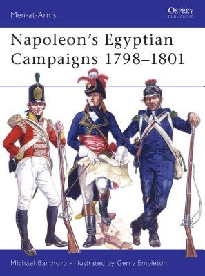 Napoleon's Egyptian Campaigns 1798-1801 by Michael Barthorp